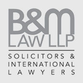 B&M LAW LLP SOLICITORS & INTERNATIONAL LAWYERS